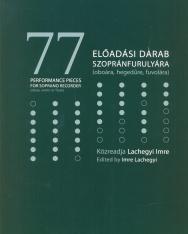 77 előadási darab szopránfurulyára/oboára/hegedűre/fuvolára zongorakísérettel (Lachegyi Imre szerk)
