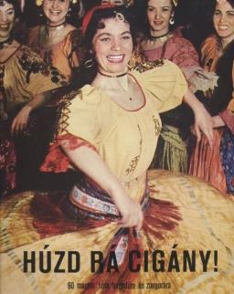 Húzd rá cigány! - 60 magyar nóta hegedűre és zongorára
