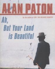 Alan Paton: Ah, but Your Land is Beautiful