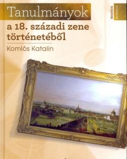 Komlós Katalin: Tanulmányok a 18. századi zene történetéből