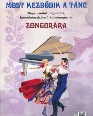 Most kezdődik a tánc - Magyar nóták, népdalok harmóniajelzéssel, énekhangra és zongorára