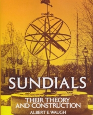 Albert Waugh: Sundials: Their Theory and Construction