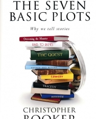 Christopher Booker: The Seven Basic Plots: Why We Tell Stories
