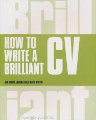 Brilliant CV - How to Write a Brilliant CV