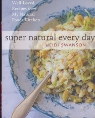 Heidi Swanson: Super Natural Every Day