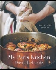 David Lebovitz: My Paris Kitchen: Recipes and Stories