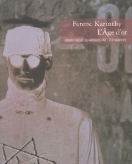 Karinthy Ferenc: L'Age d'or (Aranyidő francia nyelven)