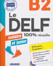 Le DELF junior scolaire - 100% réussite - B2 - Livre + CD MP3