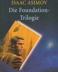 Isaac Asimov:Die Foundation-Trilogie: Foundation / Foundation und Imperium / Zweite Foundation