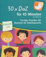 30 x DaZ für 45 Minuten - Klasse 3/4: Fertige Stunden für Deutsch als Zweitsprache
