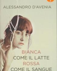 Alessandro D'Avenia: Bianca come il latte, rossa come il sangue