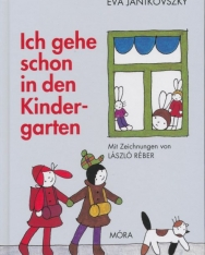 Janikovszky Éva: Ich gehe schon in den Kindergarten (Már óvodás vagyok német nyelven)