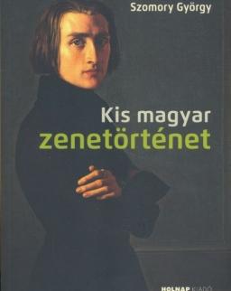 Szomory György: Kis magyar zenetörténet
