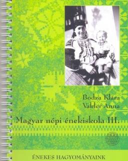 Bodza Klára-Vakler Anna: Magyar népi énekiskola III. + 2 CD