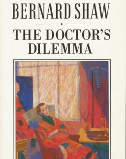 George Bernard Shaw: The Doctor's Dilemma