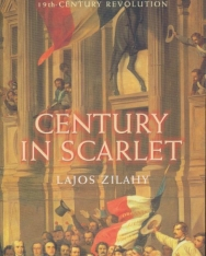 Zilahy Lajos: Century in Scarlet: The Epic Novel of European Revolution