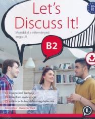Let's Discuss It! B2 - Letölthető hanganyaggal