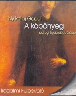 Nyikolaj Gogol: A köpönyeg MP3 - Bodrogi Gyula előadásában