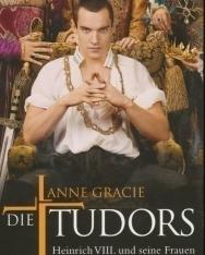 Anne Gracie: Die Tudors. Heinrich VIII. und seine Frauen