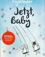 Julia Engelmann: Jetzt, Baby: Neue Poetry-Slam-Texte