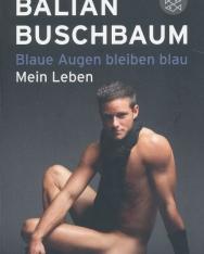 Balian Buschbaum: Blaue Augen bleiben blau: Mein Leben