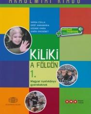 Kiliki a Földön 1 - Magyar nyelvkönyv gyerekeknek letölthető hanganyaggal