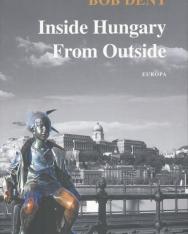 Bob Dent: Inside Hungary from Outside