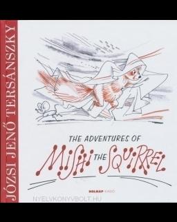 Tersánszky Józsi Jenő: The Adventures of Mishi the Squirrel (Misi Mókus kalandjai magyar nyelven)