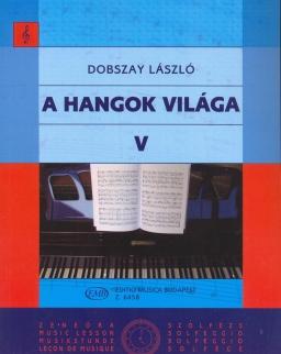 Dobszay László: A hangok világa 5.