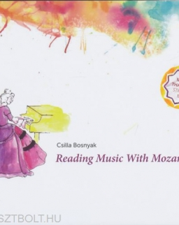Bosnyák Csilla: Reading Music With Mozart 1.