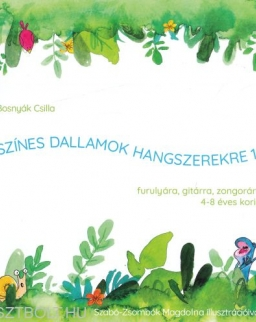 Bosnyák Csilla: Színes dallamok hangszerekre (furulyára, gitárra, zongorára 4-8 éves korig) 1.