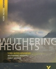 York Notes Advanced - Emily Bronte: Wuthering Heights