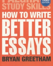 How to Write Better Essays 3rd Edition - Palgrave Study Skills