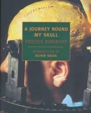 Karinthy Frigyes: A Journey round my Skull (Utazás a koponyám körül angol nyelven)