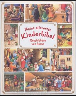 Meine allererste Kinderbibel - Geschichten von Jesus
