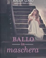 Szabó Magda: Ballo in maschera (Álarcosbál olasz nyelven)