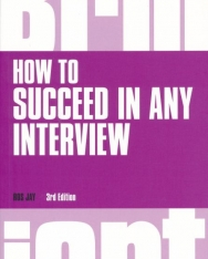 Brilliant How to Succeed in Any Interview - Third Edition