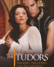 Anne Gracie: The Tudors - The King, the Queen, and the Mistress
