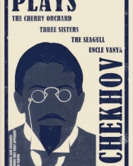 Anton Chekhov: Plays: The Cherry Orchard, The Three Sisters, The Seagull and Uncle Vanya