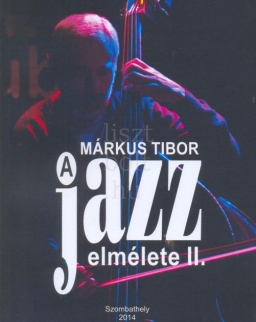 Márkus Tibor: A jazz elmélete II.