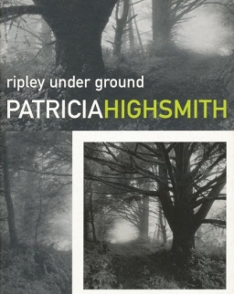 Patricia Highsmith: Ripley Under Ground