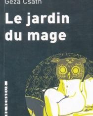 Csáth Géza: Le jardin du mage (Novellák)
