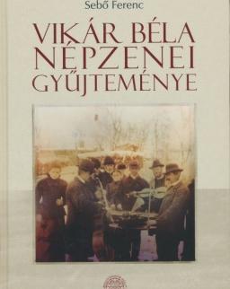 Sebő Ferenc: Vikár Béla népzenei gyűjteménye