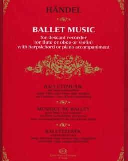 Georg Friedrich Händel: Balett Music - Balettzenék szopránfurulyára (vagy fuvolára vagy oboára vagy hegedűre) csembaló- vagy zongorakísérettel