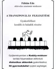 Fábián Ede: A transzponálás fejlesztése - gyakorlófüzet kezdők és haladók részére