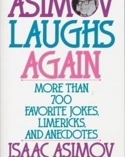 Isaac Asimov: Asimov Laughs Again - More than 700 Favorite Jokes, Limericks, and Anecdotes