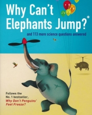 Why Can't Elephants Jump?: and 113 more science questions answered