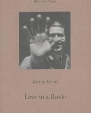 Szerb Antal: Love in a Bottle (Szerelem a palackban angol nyelven)