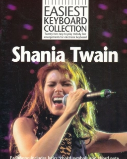 Shania Twain: Easiest Keyboard Collection (22 easy to play melody line arrangements for electronic keyboard)