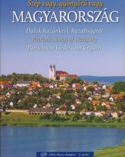Szép vagy, gyönyörű vagy Magyarország - dalok hazánkról, a hazafiságról